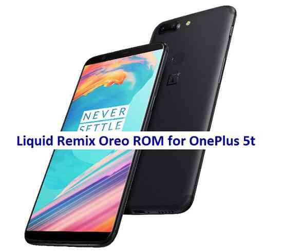 OnePlus 5T Liquid Remix Oreo Rom