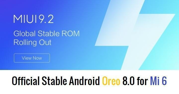 Xiaomi MI 6 gets Android Oreo based MIUI 9.2.3 update (Stable)