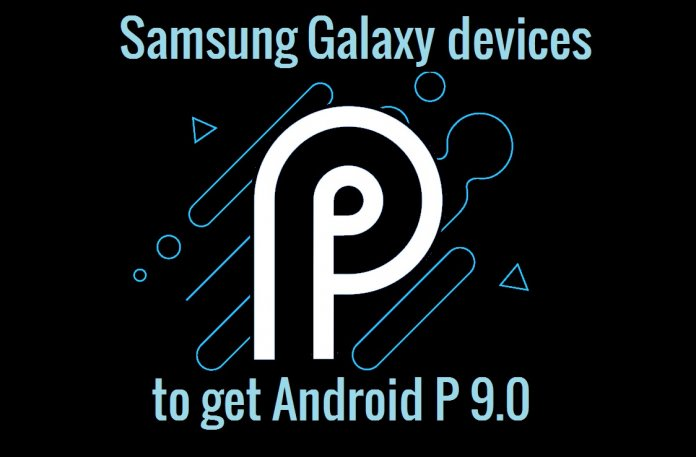 Samsung devices that will get Android P 9.0 update