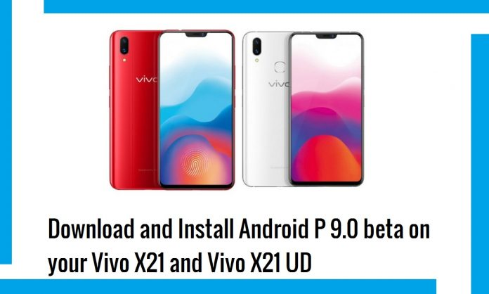 Android P 9.0 Beta for Vivo X21 and X21 UD