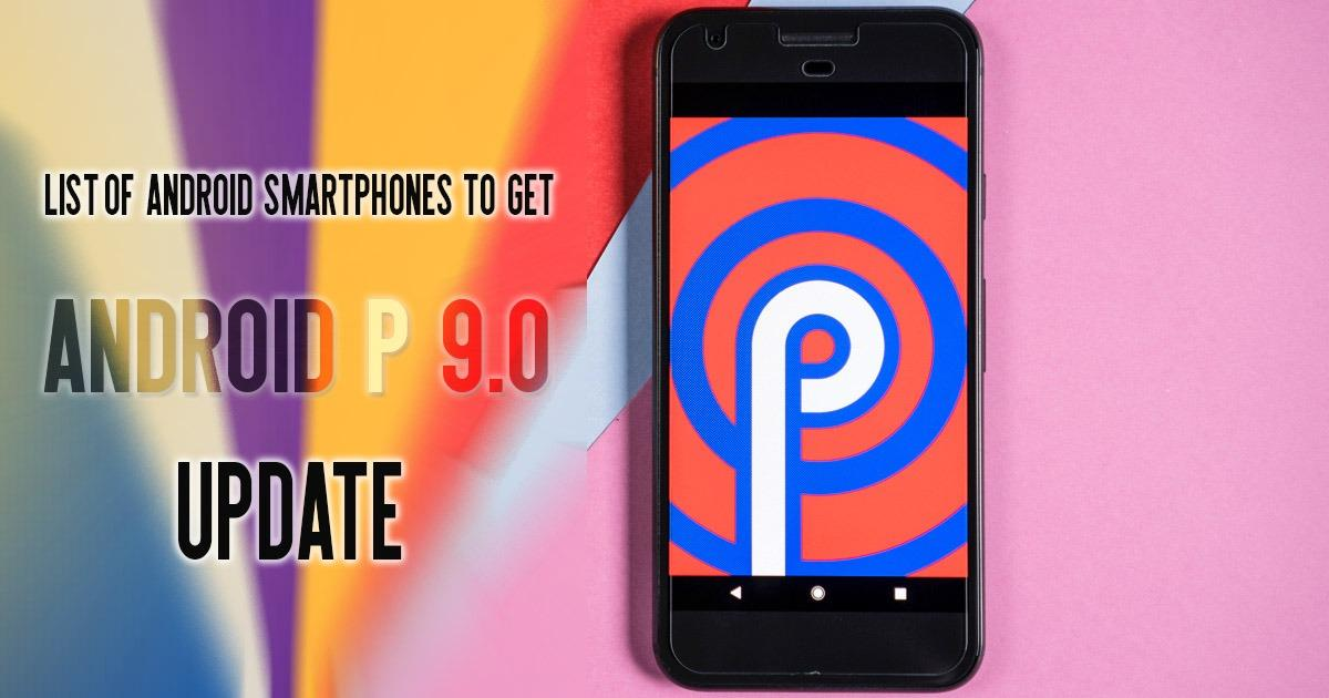 Android 9 Pie Update Tracker: List Of All Smartphone Brands