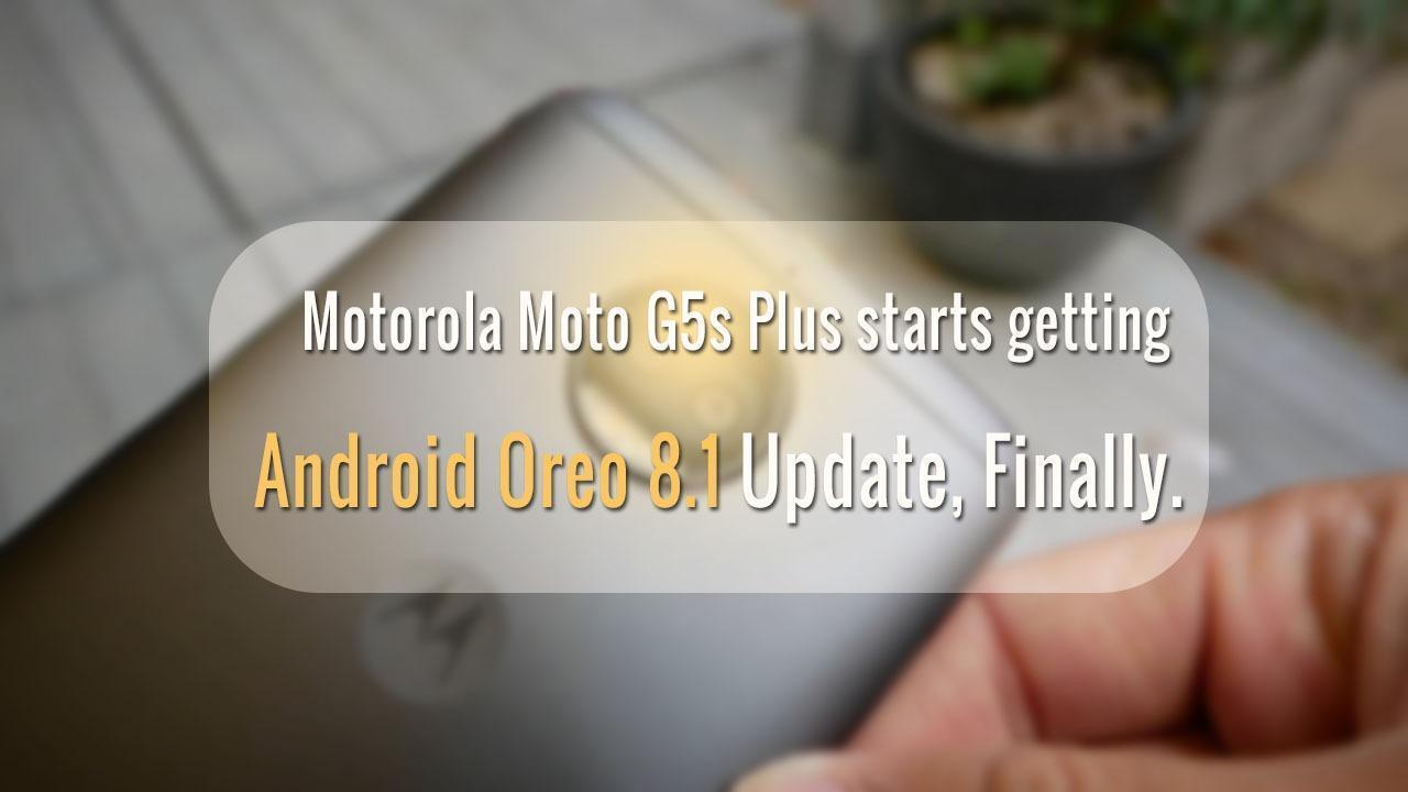 Moto G5s Plus Oreo 8.1 update