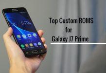 Best Custom ROM for Galaxy J7 Prime