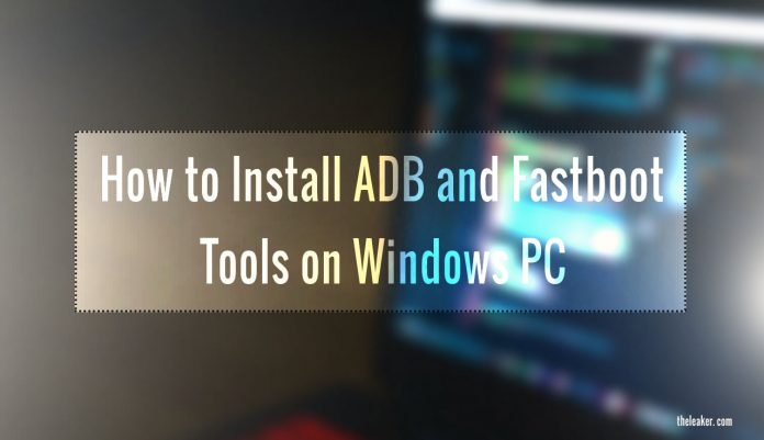 how to install and setup adb and fastboot tools on your Windows PC