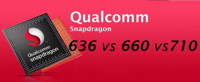 Qualcomm snapdragon 636 vs 710 vs 660