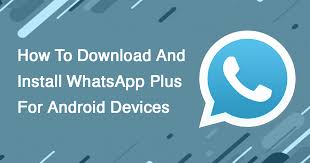 WhatsApp Plus 2019 APK Download Official 7 00, 7 81 [May