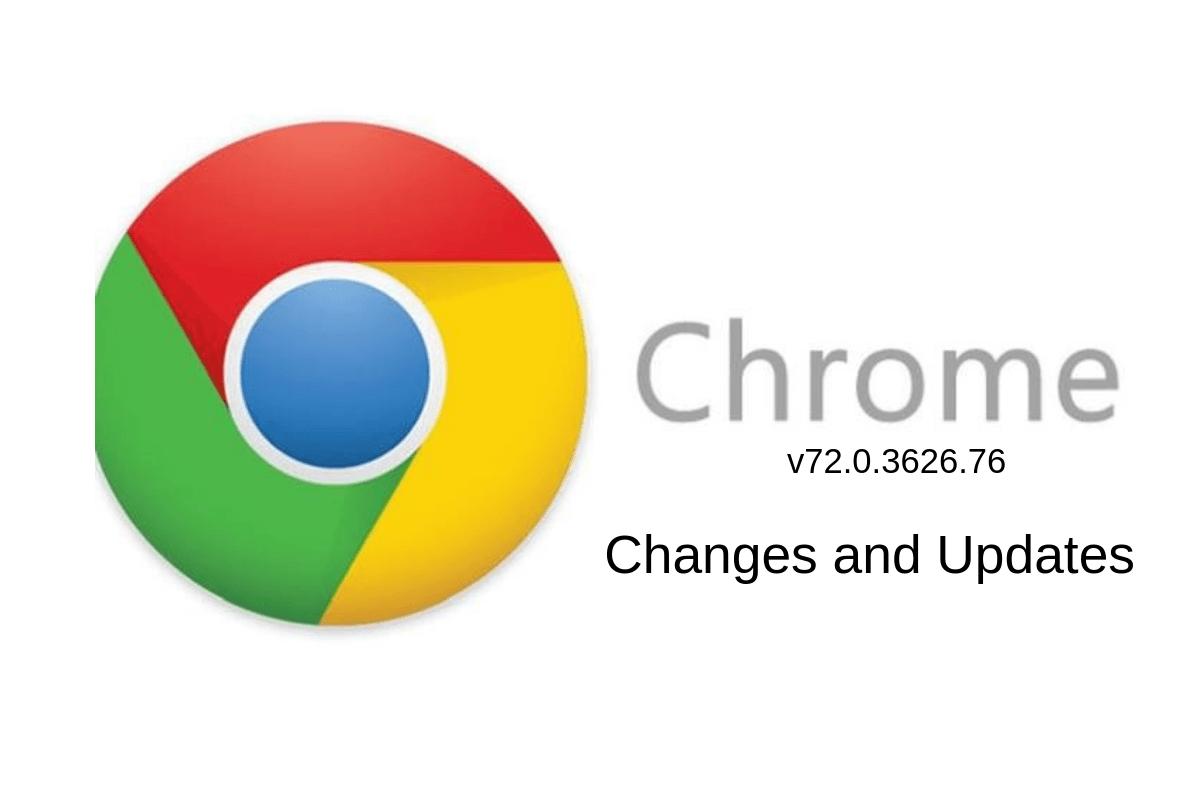Chrome v72.0.3626.76
