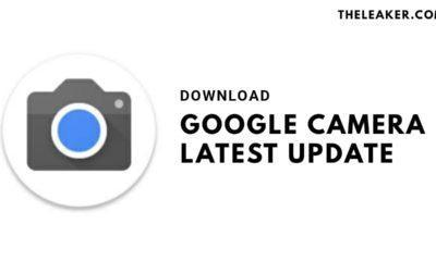 Google Camera Latest Update - TheLeaker