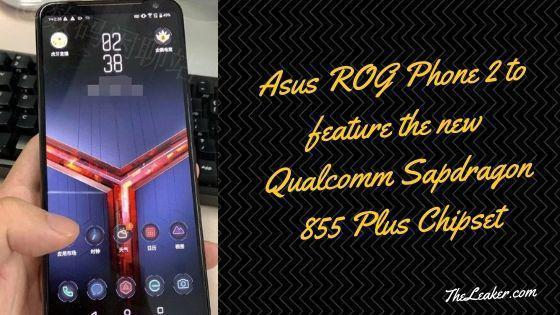 Asus ROG Phone 2 to feature the new Qualcomm Snapdragon 855 Plus Chipset-min
